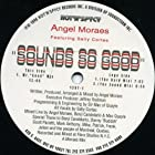 Angel Moraes Featuring Kelli Sae & Sally Cortes / Sounds So Good