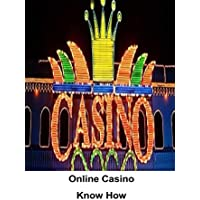 Online Casino Know How: Online Casino Fun