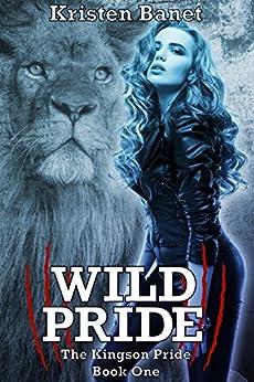 Wild Pride (The Kingson Pride Book 1) by [Banet, Kristen]