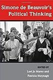 Simone De Beauvoir's Political Thinking