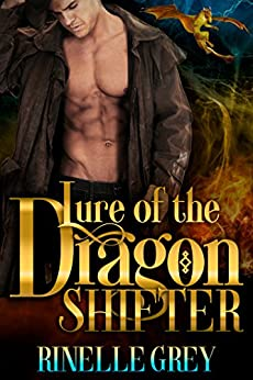 Lure of the Dragon Shifter (Return of the Dragons Book 3) by [Grey, Rinelle]