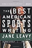 The Best American Sports Writing 2011 (The Best American Series ®)