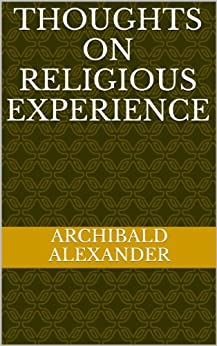 Thoughts On Religious Experience by [Alexander, Archibald]