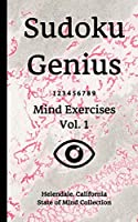 Sudoku Genius Mind Exercises Volume 1: Helendale, California State of Mind Collection