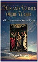 Men & Women of the Word: 45 Meditations on Biblical Heroes of the Faith