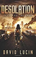 Into the Inferno: A Post-Nuclear Survival Series (Desolation Book 2)