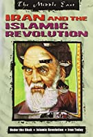 Iran and the Islamic Revolution (Middle East)