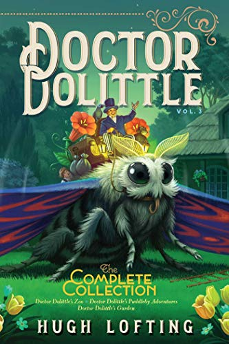 Doctor Dolittle The Complete Collection, Vol. 3: Doctor Dolittle's Zoo; Doctor Dolittle's Puddleby Adventures; Doctor Dolittle's Garden (English Edition)