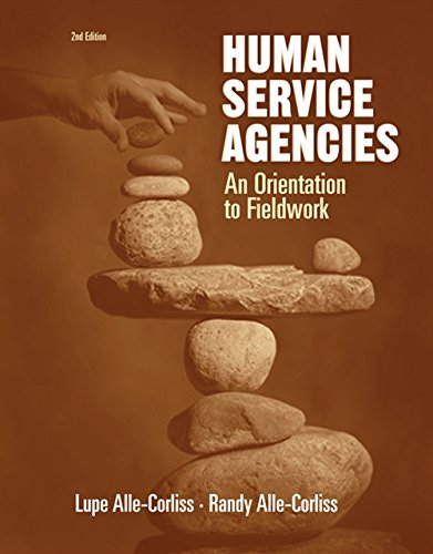Download Human Service Agencies: An Orientation To Fieldwork (Hse 160 / 260 / 270 Clinical Supervision Sequence) 0534516106