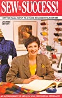 Sew to Success: How to Make Money in a Home-Based Sewing Business