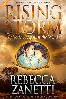 Against the Wind, Season 2, Episode 1 (Rising Storm) by [Zanetti, Rebecca]