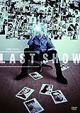 LAST SHOW (PARCO劇場DVD)