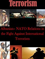 Albanian: NATO Relations in the Fight Against International Terrorism