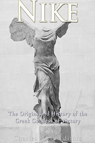 Nike: The Origins and History of the Greek Goddess of Victory English Edition