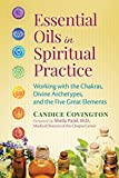 Essential Oils in Spiritual Practice: Working with the Chakras, Divine Archetypes, and the Five Great Elements 画像