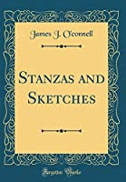 Stanzas and Sketches (Classic Reprint)