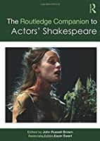 The Routledge Companion to Actors' Shakespeare (Routledge Companions)