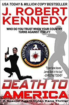 Death to America (Dylan Kane #4) (Special Agent Dylan Kane Thrillers) by [Kennedy, J. Robert]
