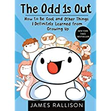 The Odd 1s Out: How to Be Cool and Other Things I Definitely Learned from Growing Up