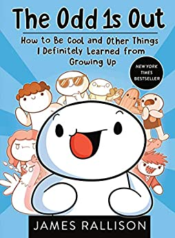 The Odd 1s Out: How to Be Cool and Other Things I Definitely Learned from Growing Up by [Rallison, James]