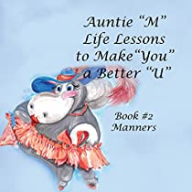 Auntie M Life Lessons to Make You a Better U 2: Manners