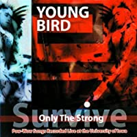Only The Strong Survive by Young Bird (2002-10-15)