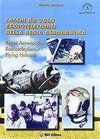 Regia Aeronautica Radiotelephonic Flight Helmets (Aviolibri Series)