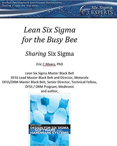 Lean Six Sigma for the Busy Bee: Sharing Six Sigma eBook