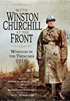 With Winston Churchill at the Front: Winston on the Western Front 1916