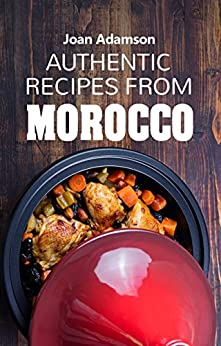 Authentic recipes from Morocco by [Adamson, Joan]