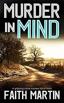 MURDER IN MIND a gripping crime mystery full of twists (DI Hillary Greene Book 16) by [MARTIN, FAITH]