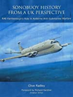Sonobuoy History from a UK Perspective: RAE Farnborough's Role in Airborne Anti - Submarine Warfare