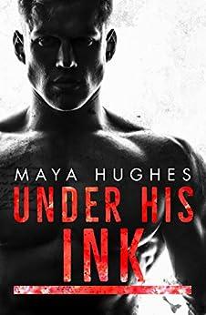Under His Ink by [Hughes, Maya]