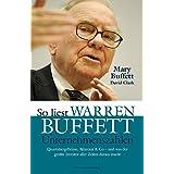 So liest Warren Buffett Unternehmenszahlen: Quartalsergebnisse, Bilanzen & Co - und was der groesste Investor aller Zeiten daraus macht