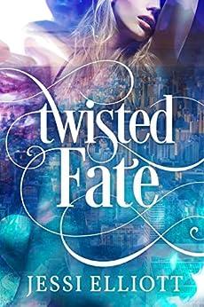 Twisted Fate by [Elliott, Jessi]
