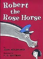 Robert the Rose Horse (Beginner Series)
