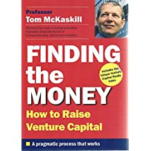 Finding the Money: Raising Venture Capital