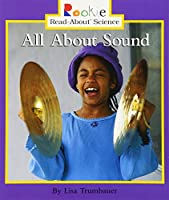 All About Sound (Rookie Read-About Science)