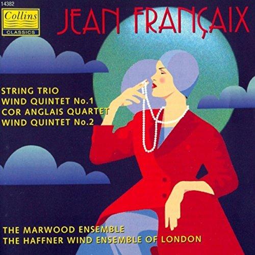 Françaix: String Trio - Wind Quintets - Cor Anglais Quartet