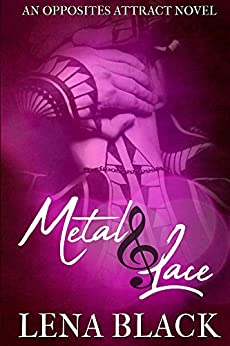 Metal & Lace (An Opposites Attract Novel) by [Black, Lena]