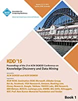 KDD 15 21st ACM SIGKDD International Conference on Knowledge Discovery and Data Mining Vol 1