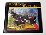 Sunshine from Darkness: The Other Side of Outsider Art Artists Reaching Beyond the Stigma of Mental Illness