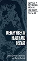 Dietary Fiber in Health and Disease (Advances in Experimental Medicine and Biology)
