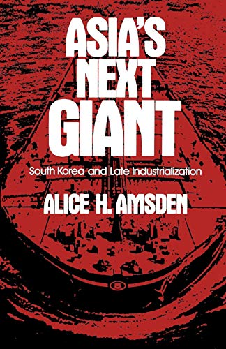 Download Asia's Next Giant: South Korea and Late Industrialization (Oxford Paperbacks) 0195076036