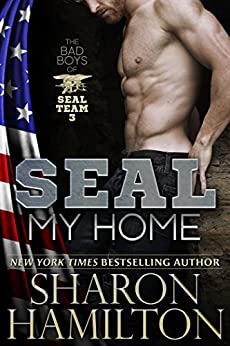 SEAL My Home: A Navy SEAL Romance: Bad Boys of SEAL Team 3 by [Hamilton, Sharon]