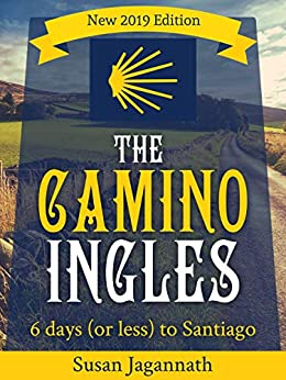 The Camino Ingles: 6 days (or less) to Santiago by [Jagannath, Susan]
