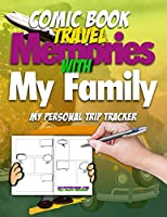 Comic Book Travel Memories With My Family: My Personal Trip Tracker