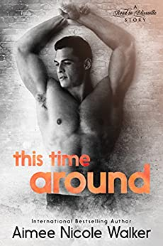 This Time Around (Road to Blissville, #4) by [Walker, Aimee Nicole ]