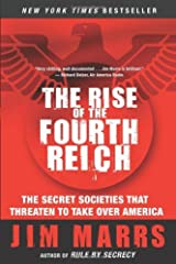 The Rise of the Fourth Reich: The Secret Societies That Threaten to Take Over America Kindle Edition