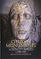 Church Monuments in South Wales, c.1200-1547 (Boydell Studies in Medieval Art and Architecture)